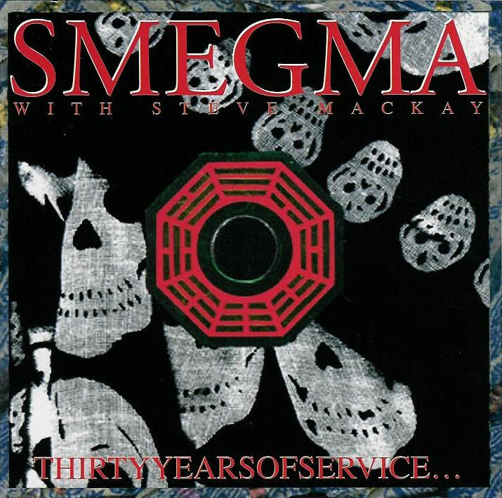 Smegma with Steve McKay / Thirty Years of Service