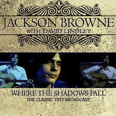 Where The Shadows Fall  Jackson Browne