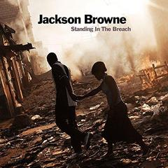 Standing In The Breach Jackson Browne
