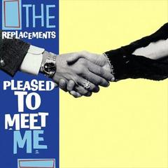 Pleased to Meet Me The Replacements