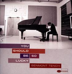 You Should Be So Lucky  Benmont Tench