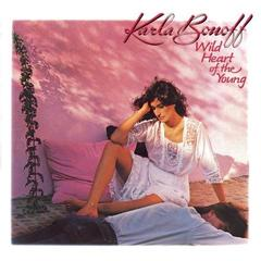 Wild Heart Of The Young   Karla Bonoff