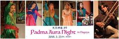 3/23(金) 天竺神楽#9 Padma Aura Night in Nagoya
