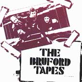 BRUFORD 「THE BRUFORD TAPES」