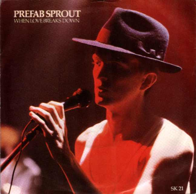 Prefab Sprout 『When Love Breaks Down』