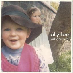 Ally Kerr 『Calling Out To You』