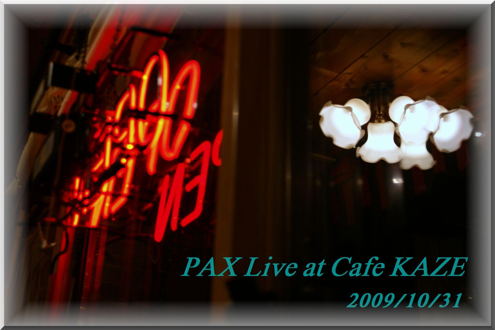 PAX Live at Cafe KAZE in AUTUMN