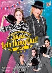 2017 4月20日〜23日 Show「Let's Hang Out!」