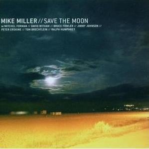 Mike Miller  / Save the Moon [2001] 2006
