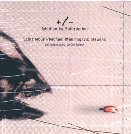 Scott McGill / Addition by Subtraction [2001]