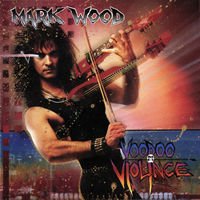 MARK WOOD / VOODOO VIOLINCE [1991]