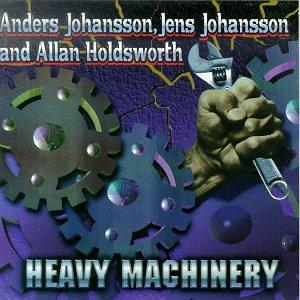 A/J Johansson,&Allan Holdsworth / Heavy Machinery