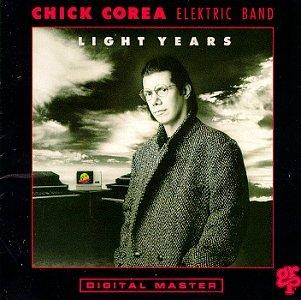 Chick Corea's Elektric Band / Light Years [1987]