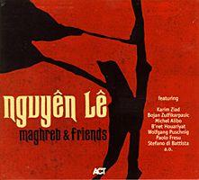 Nguye^n Le^ / MAGHREB & FRIENDS (1998)