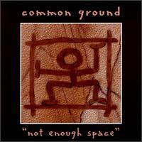 Common Ground / Not Enough Space [1997]