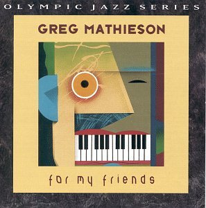 Greg Mathieson / For My Friends [1989]