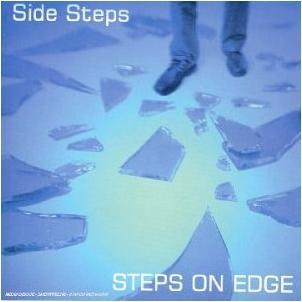 Side Steps  / Steps on Edge [1993]