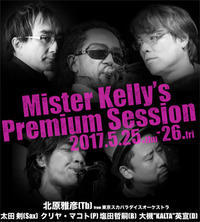 Mister Kelly's Premium Session 聴きにいってきました^^