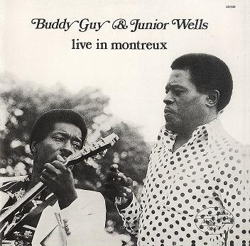 「旅のお供に」 BUDDY GUY & JUNIOR WELLS/LIVE IN MONTREUX
