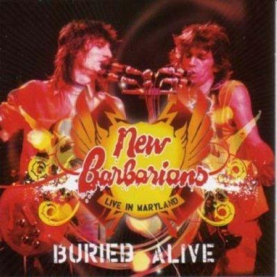 「酔いどれロック人生」 NEW BARBARIANS/BURIED ALIVE