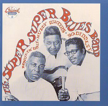 「さらにヤバイ?」 WOLF,MUDDY,BO/THE SUPER SUPER BLUES BAND