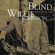 「ギターとナイフで」 BLIND WILLIE JOHNSON/DARK WAS THE NIGHT