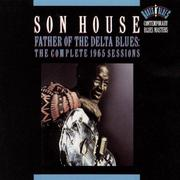 「サン・ハウスで気合を」 SON HOUSE/FATHER OF THE DELTA BLUES