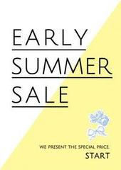 EARLY SUMMER SALE♪