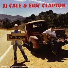 JJ Cale & Eric Clapton「The Road To Escondido」