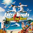 Def Tech 「Catch The Wave」
