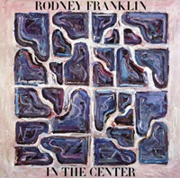 In The Center ★Rodney Franklin