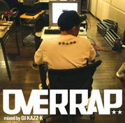 日本語RAP MIX CD「OVER RAP」