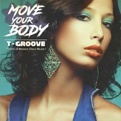 Move Your Body / T-GROOVE