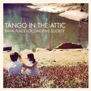 Tango In The Attic 『Bank Place Locomotive Society』