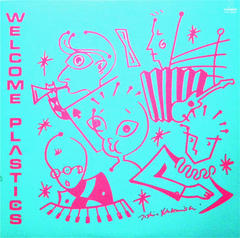 『WELCOME PLASTICS』(1980)/『Roosters』(1980)
