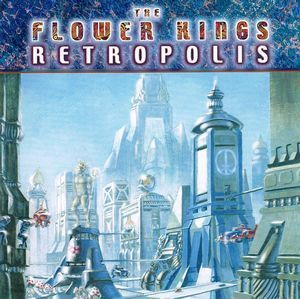 FlowerKings:Retropolis