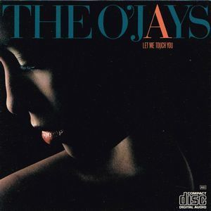 The O'Jays:Let Me Touch You