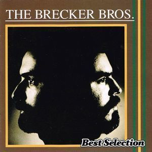 The Brecker Brothers Best Selection