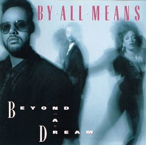 By All Means:Beyond A Dream