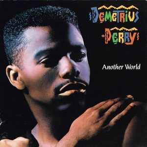 Demetrius Perry:Another World