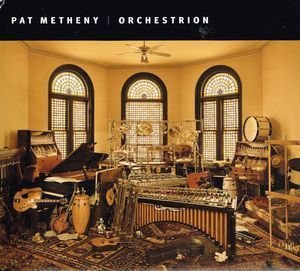Pat Metheny:Orchestrion