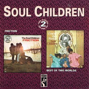 The Soul Children:Friction / Best Of Two Worlds