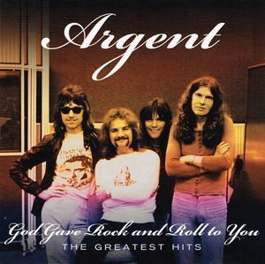 Argent:The Greatest Hits - God Gave Rock and Roll to You