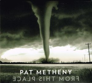 Pat Metheny:From This Place