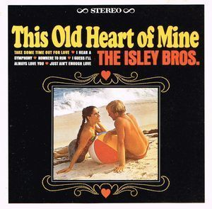 The Isley Brothers:This Old Heart Of Mine