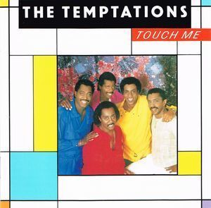 The Temptations:Touch Me