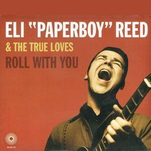 Eli 'Paperboy' Reed:Roll With You