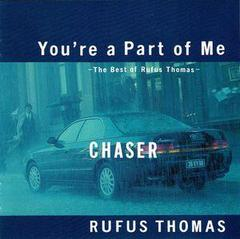☆ソウル・バラード79:♪You're a Part of Me - Rufus Thomas