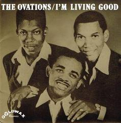 ☆ソウル・バラード81:♪I'm Living Good - The Ovations