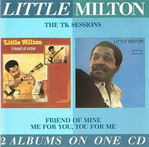 Little Milton:Friend Of Mine/Me For You, You For Me